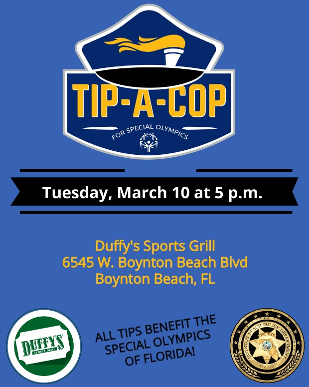 Tip a cop fundraiser at Duffy's 6545 Boynton Beach Blvd March 10 at 5 pm