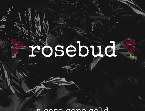 Rosebud Podcast